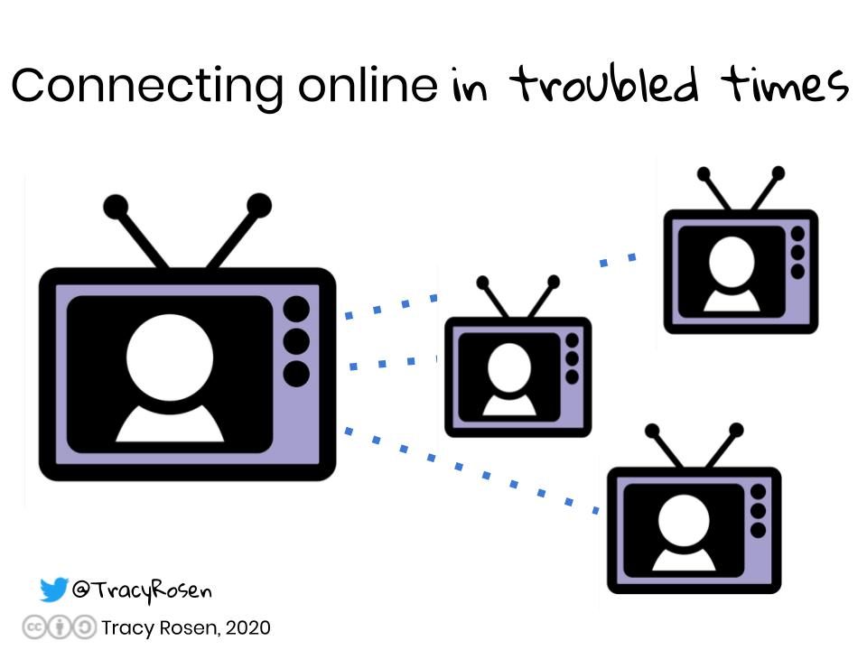 Connecting Online in Troubled Times.